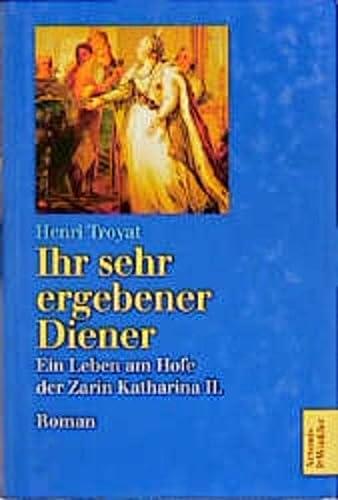 Ihr sehr ergebener Diener. Ein Leben am Hofe der Zarin Katharina II (9783538070622) by [???]