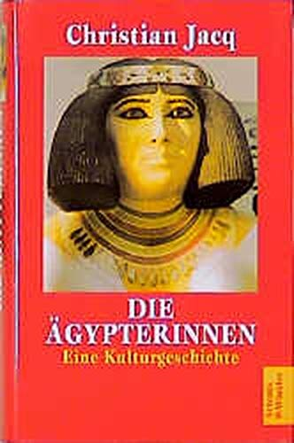 9783538070745: Die Ägypterinnen. Eine Kulturgeschichte.