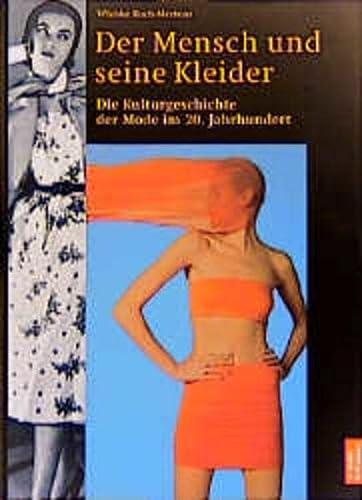 9783538071049: Der Mensch und seine Kleider, 2 Teile, Tl.2, Die Kulturgeschichte der Mode im 20. Jahrhundert