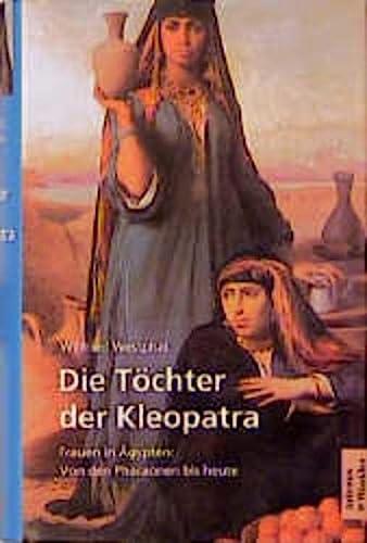 Die Töchter der Kleopatra : Frauen in: Westphal, Wilfried: