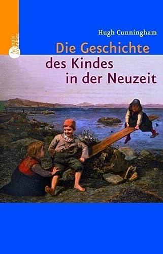 9783538072299: Die Geschichte des Kindes in der Neuzeit