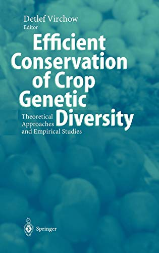 9783540000068: Efficient Conservation Of Crop Genetic Diversity: Theoretical Approaches And Empirical Studies