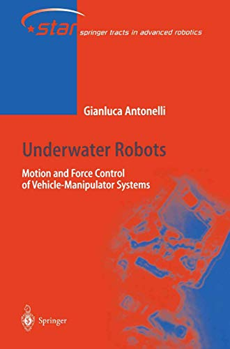 9783540000549: Underwater Robots: Motion and Force Control of Vehicle- Manipulator Systems