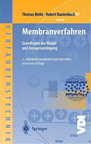 9783540000716: Membranverfahren: Grundlagen der Modul- und Anlagenauslegung (VDI-Buch / Chemische Technik / Verfahrenstechnik) (German Edition)