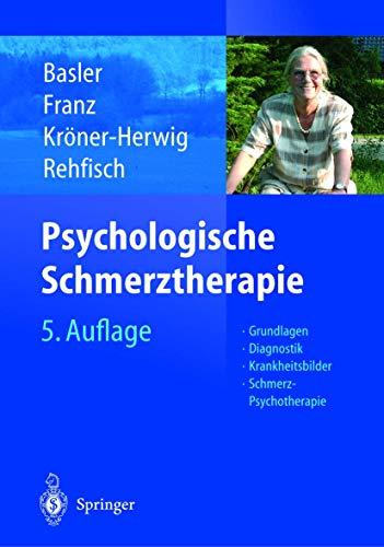 9783540000761: Psychologische Schmerztherapie: Grundlagen - Diagnostik - Krankheitsbilder - Schmerz-Psychotherapie