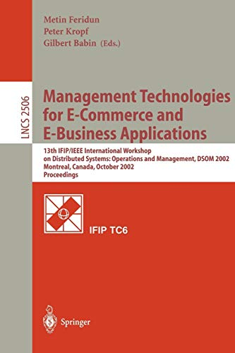 9783540000808: Management Technologies for E-Commerce and E-Business Applications: 13th IFIP/IEEE International Workshop on Distributed Systems: Operations and ... (Lecture Notes in Computer Science)