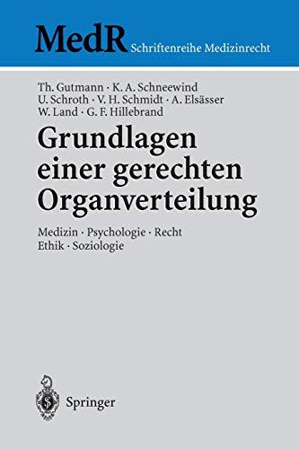 9783540001577: Grundlagen einer gerechten Organverteilung: Medizin - Psychologie - Recht - Ethik - Soziologie (MedR Schriftenreihe Medizinrecht) (German Edition)