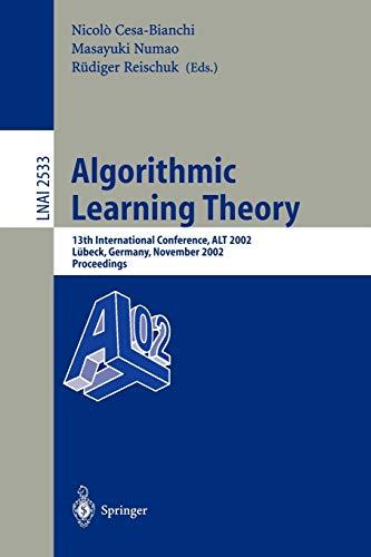 Algorithmic Learning Theory: Cesa-Bianchi, Nicolò [Editor]; Numao, Masayuki [Editor]; Reischuk, ...