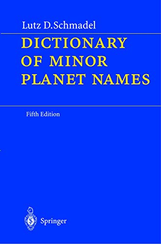 Dictionary of Minor Planet Names: Lutz Schmadel