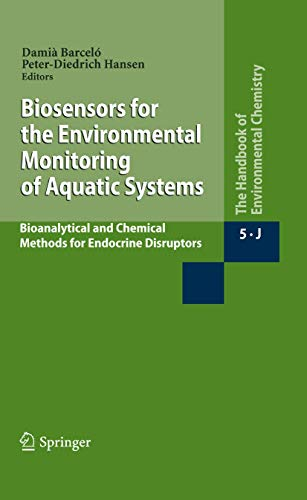 Biosensors for the Environmental Monitoring of Aquatic Systems: Bioanalytical and Chemical Methods ...