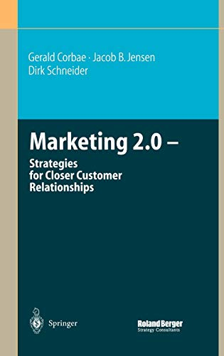 Marketing 2.0: Strategies for Closer Customer Relationships: Gerald Corbae