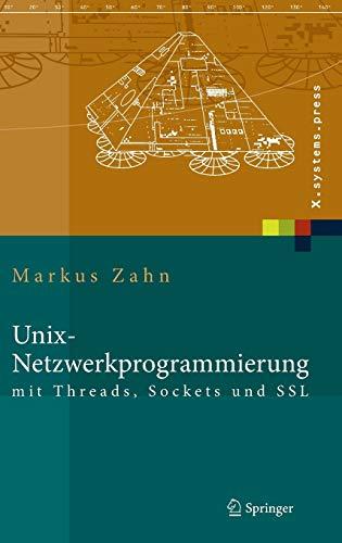 9783540002994: Unix-Netzwerkprogrammierung mit Threads, Sockets und SSL (X.systems.press)