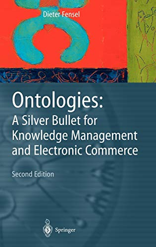 9783540003021: Ontologies: A Silver Bullet for Knowledge Management and Electronic Commerce