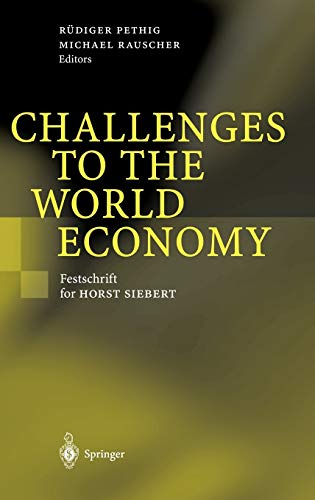 9783540003168: Challenges to the World Economy: Festschrift for Horst Siebert