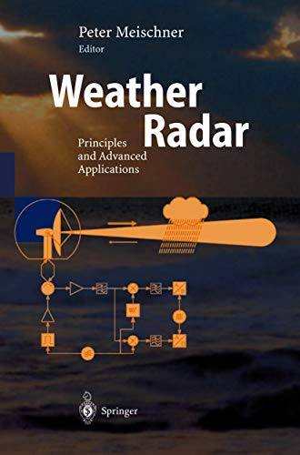 9783540003281: Weather Radar: Principles and Advanced Applications (Physics of Earth and Space Environments)