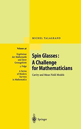 9783540003564: Spin Glasses: A Challenge for Mathematicians: Cavity and Mean Field Models (Ergebnisse der Mathematik und ihrer Grenzgebiete. 3. Folge / A Series of Modern Surveys in Mathematics)