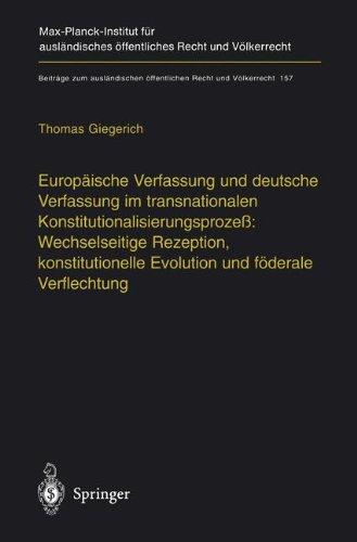 9783540003618: Europäische Verfassung und deutsche Verfassung im transnationalen Konstitutionalisierungsprozeß: Wechselseitige Rezeption, konstitutionelle Evolution ... Recht und Völkerrecht) (German Edition)