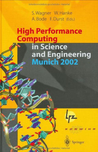 9783540004745: High Performance Computing in Science and Engineering, Munich 2002: Transactions of the First Joint HLRB and KONWIHR Status and Result Workshop, Oct. ... 2002, Technical University of Munich, Germany