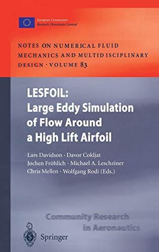 9783540005339: LESFOIL: Large Eddy Simulation of Flow Around a High Lift Airfoil: Results of the Project LESFOIL Supported by the European Union 1998 – 2001 (Notes ... Fluid Mechanics and Multidisciplinary Design)