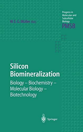 9783540005377: Silicon Biomineralization: Biology ― Biochemistry ― Molecular Biology ― Biotechnology (Progress in Molecular and Subcellular Biology)