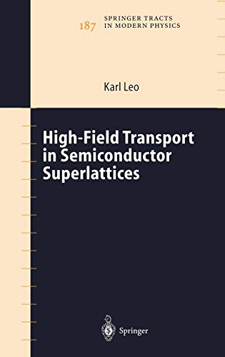9783540005698: High-Field Transport in Semiconductor Superlattices (Springer Tracts in Modern Physics)