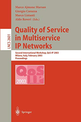 9783540006046: Quality of Service in Multiservice IP Networks: Second International Workshop, QoS-IP 2003, Milano, Italy, February 24-26, 2003, Proceedings (Lecture Notes in Computer Science)
