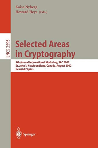 9783540006220: Selected Areas in Cryptography: 9th Annual International Workshop, SAC 2002, St. John's, Newfoundland, Canada, August 15-16, 2002, Revised Papers (Lecture Notes in Computer Science)