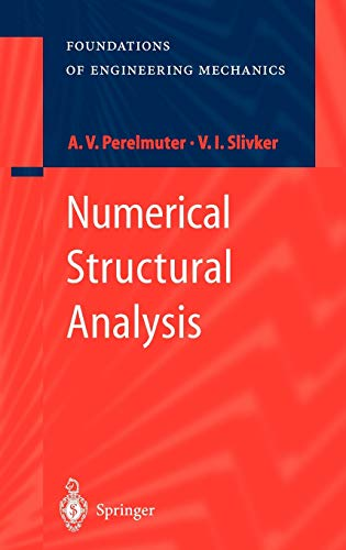 Numerical Structural Analysis Methods, Models and Pitfalls Foundations of Engineering Mechanics: ...
