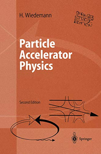 9783540006725: Particle Accelerator Physics: Volume I and II (study edition): Basic Principles and Linear Beam Dynamics: Study Edition Vol 1 & 2 (Advanced Texts in Physics)