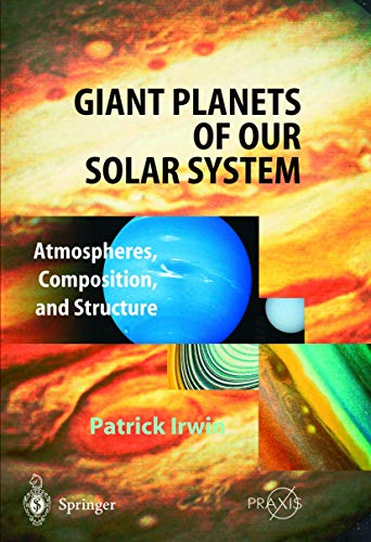 9783540006817: Giant Planets of Our Solar System: Atmospheres, Composition, and Structure (Springer Praxis Books / Geophysical Sciences)