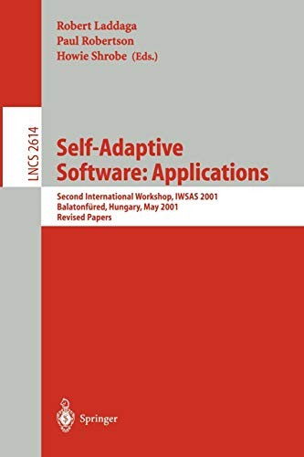 9783540007319: Self-Adaptive Software: Second International Workshop, IWSAS 2001, Balatonfüred, Hungary, May 17-19, 2001, Revised Papers (Lecture Notes in Computer Science)