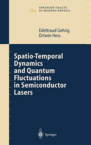 9783540007418: Spatio-Temporal Dynamics and Quantum Fluctuations in Semiconductor Lasers (Springer Tracts in Modern Physics)