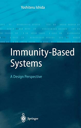 Immunity-Based Systems: A Design Perspective: Yoshiteru Ishida