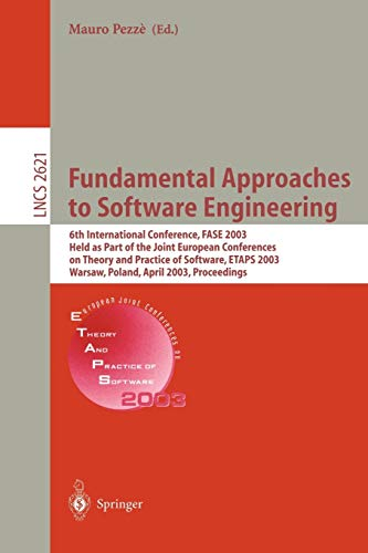 9783540008996: Fundamental Approaches to Software Engineering: 6th International Conference, FASE 2003, Held as Part of the Joint European Conferences on Theory and ... (Lecture Notes in Computer Science)