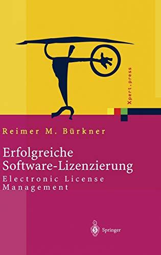 9783540009665: Erfolgreiche Software-Lizenzierung: Electronic License Management - Von der Auswahl bis zur Installation (Xpert.press) (German Edition)