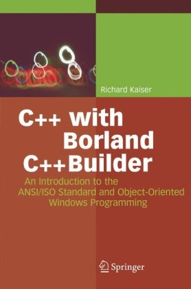 9783540010272: C++ with Borland C++Builder: An Introduction to the ANSI/ISO Standard and Object-Oriented Windows Programming