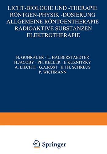 Licht-Biologie und -Therapie Röntgen-Physik -Dosierung: Allgemeine Röntgentherapie: H. Guhrauer; L.