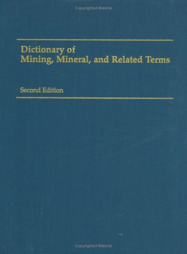 9783540012719: Dictionary of Mining, Mineral, and Related Terms