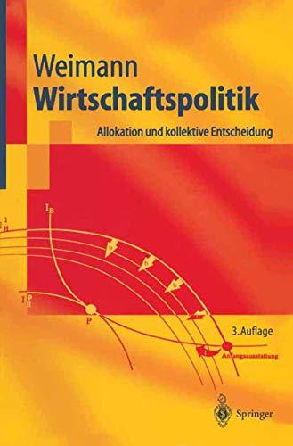 9783540012733: Wirtschaftspolitik: Allokation und kollektive Entscheidung (Springer-Lehrbuch) (German Edition)