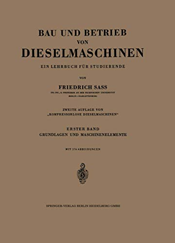 9783540013440: Bau und Betrieb von Dieselmaschinen: Ein Lehrbuch für Studierende. Erster Band: Grundlagen und Maschinenelemente
