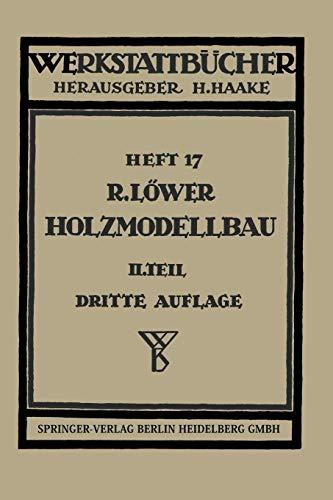 9783540015130: Der Holzmodellbau: Beispiele von Modellen und Schablonen zum Formen (Werkstattbücher) (German Edition)