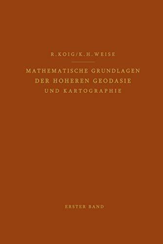 9783540015574: Mathematische Grundlagen der Höheren Geodäsie und Kartographie: Erster Band: Das Erdsphäroid und Seine Konformen Abbildungen