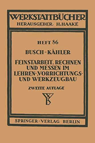 9783540015970: Feinstarbeit, Rechnen Und Messen Im Lehren-, Vorrichtungs- Und Werkzeugbau (Werkstattbücher)