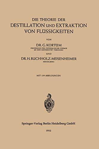 9783540016380: Die Theorie der Destillation und Extraktion von Fl�ssigkeiten