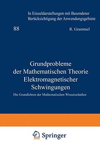 9783540021476: Grundprobleme der Mathematischen Theorie Elektromagnetischer Schwingungen (Grundlehren der mathematischen Wissenschaften)