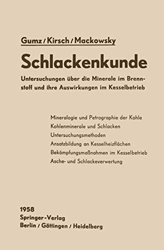 9783540022794: Schlackenkunde: Untersuchungen über die Minerale im Brennstoff und ihre Auswirkungen im Kesselbetrieb
