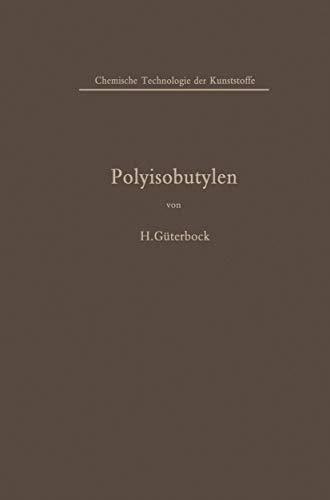 9783540023715: Polyisobutylen und Isobutylen-Mischpolymerisate (Chemische Technologie der Kunststoffe in Einzeldarstellungen) (German Edition)