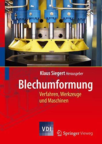 9783540024880: Blechumformung: Werkstoffe, Verfahren, Werkzeuge Und Maschinen