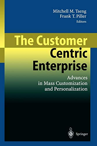 9783540024927: The Customer Centric Enterprise: Advances in Mass Customization and Personalization