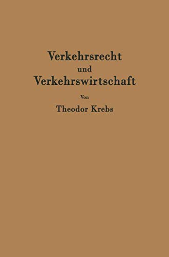 9783540025702: Verkehrsrecht und Verkehrswirtschaft: Ein Kompendium zur kritischen Einführung in die Ordnung des Verkehrs (German Edition)